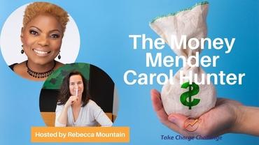 Carol Hunter: Money Mender!