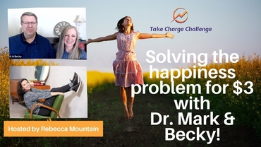 Dr. Mark & Becky: Happiness Breakthroughs