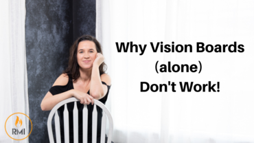 Why Vision Boards (alone) Don't Work!
