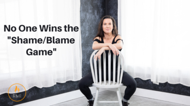 "No One Wins the ""Shame/Blame Game"""