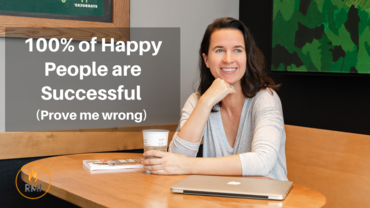 100% of Happy People are Successful (Prove me wrong)
